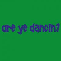 Are Ye Dancin?