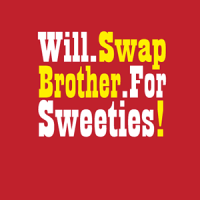 Will Swap Brother for Sweeties!