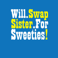Will Swap Sister for Sweeties!